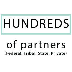 Hundreds of partners - federal, tribal, state, and private
